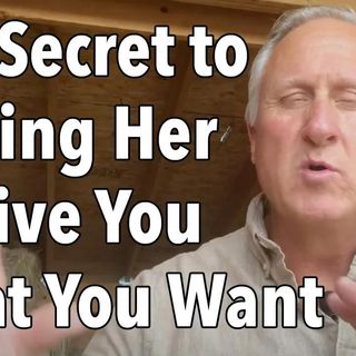 The Secret to Getting Her to Give You What You Want