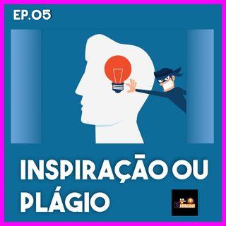 Ep #05 O plágio e a Inspiração | Desvendando Segredos