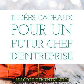 36 - 11 Idées cadeaux pour un futur chef d'entreprise