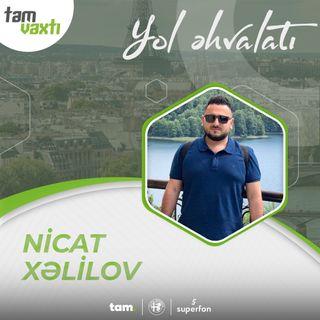 Nicat Xəlilov | Yol əhvalatı #1 | Tam vaxtı #164
