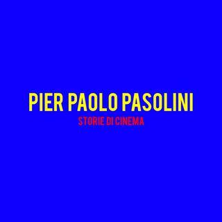 Pier Paolo Pasolini : Storie di Cinema