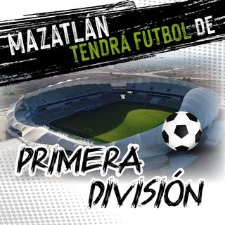 Mazatlan tendrá futbol en primera división