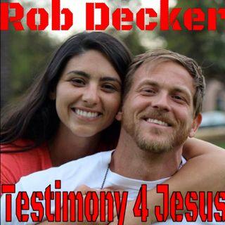 Rob Decker Testimony for Jesus