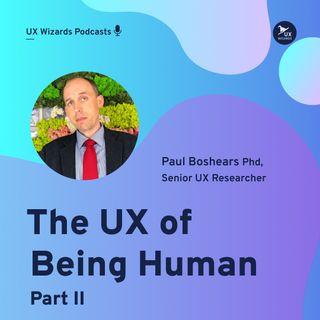 Paul Boshears The UX of Being Human Part II