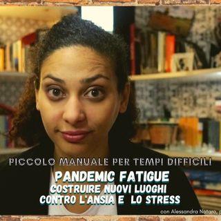 Pandemic Fatigue: come costruire un luogo sicuro contro l'ansia