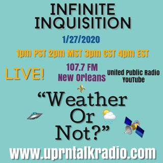 """Infinite Inquisition weathering the weather 1 27 2020"