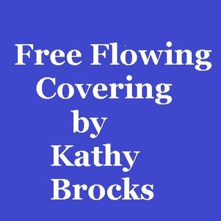 FREE FLOW COVERING BY KATHY BROCKS