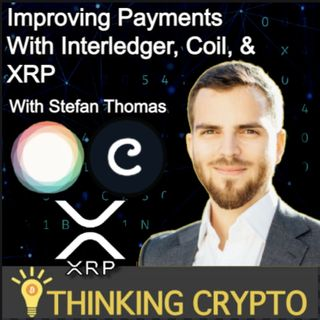 Stefan Thomas Coil CEO Interview - Interledger, Coil, Ripple XRP, Locked Bitcoin & Web Monetization