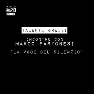 La voce del silenzio - Incontro con Marco Pastonesi
