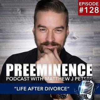 128 - Life After Divorce