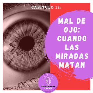 Mal de ojo: cuando las miradas matan