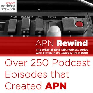 APN Rewind - Eps. 029 - E911 Enterprise Project - Part 4