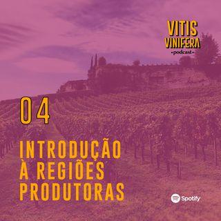 #4 Introdução à Regiões Produtoras