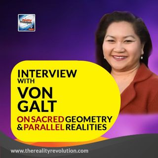 Interview With Von D. Galt On Sacred Geometry, Parallel Realities And The New Earth
