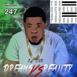 "Episode 247 ""Dreams VS Reality"""