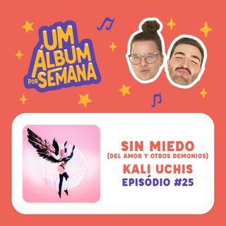 #25 Sin Miedo (del Amor y Otros Demonios) - Kali Uchis