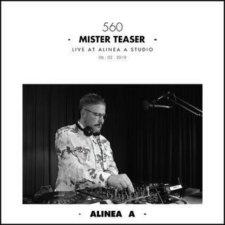 Alinea A #560 Mister Teaser - 06.01.2019
