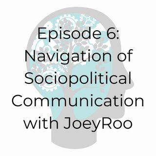 E06: Navigation of Sociopolitical Communication