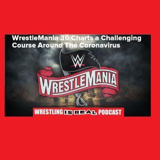 WrestleMania 36 Charts a Challenging Course Around The Coronavirus KOP032620-523