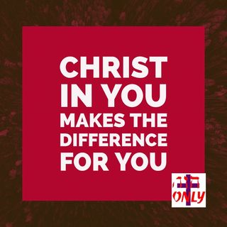 Christ in you Makes the Difference for you, Who makes you More than Able to do Greater Things than you can Imagine Possible.
