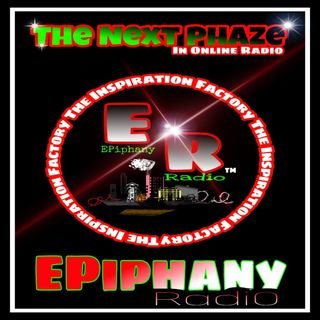 Epiphany The 4Real Entertainment Radio presents The Inspiration Factory