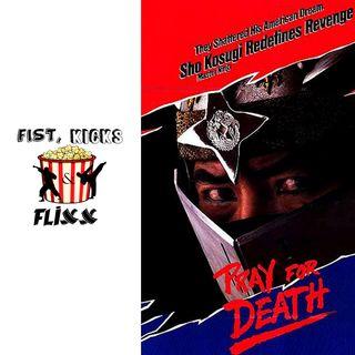 Episode 47 - Pray For Death