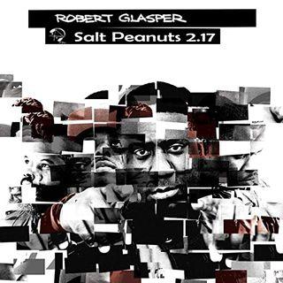 Salt Peanuts Ep. 2.17 Robert Glasper