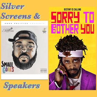 Silver Screens & Speakers: Small Goals & Sorry To Bother You