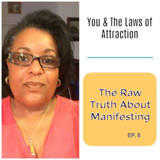 The Raw Truth About Manifesting