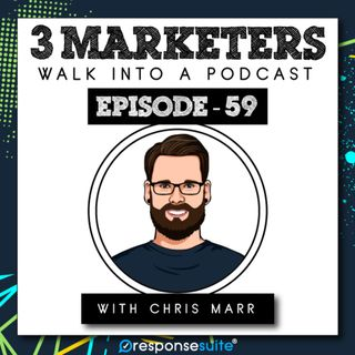 059: The Key To Creating Content That Drives Sales [Chris Marr]