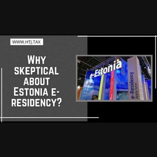 [ HTJ Podcast ] Why skeptical about Estonia e-residency