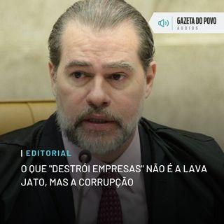 """Editorial: O que """"destrói empresas"""" não é a Lava Jato, mas a corrupção"""