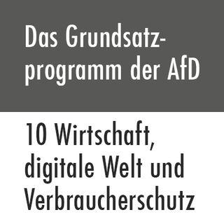 Das Grundsatzprogramm der AfD – 10 Wirtschaft, digitale Welt und Verbraucherschutz