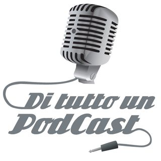 Di Tutto Un Podcast – 3×04