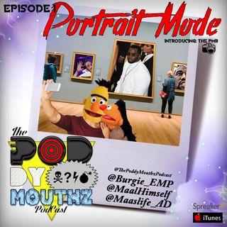 Poddy Mouthz Podcast Pilot: Portrait Mode