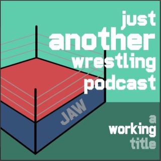 Just Another Wrestling Podcast (A Working Title)