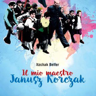 "Dario Arkel ""Il mio maestro Janusz Korczak"" Itzchak Belfer"