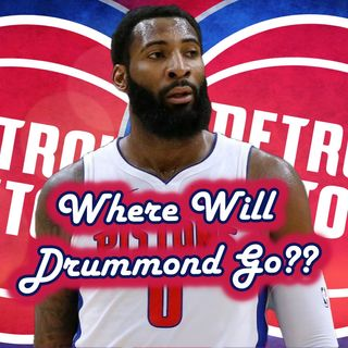 Who's You're Ideal 5 Man Lineup? | Where Will Drummond Go? | Andre Drummond Mob's Trade Deadline