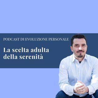 Episodio 81 - La scelta adulta della serenità