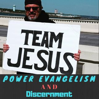 Power Evangelism and Discernment