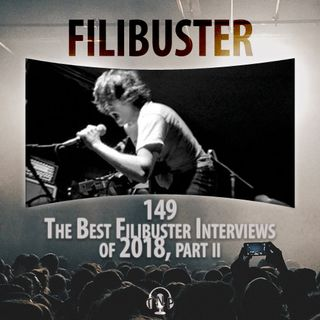 149 - The Best Filibuster Interviews of 2018, Part II