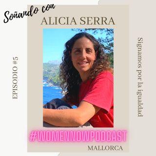 Ep. #5 Alicia Serra - Signamos por la igualdad