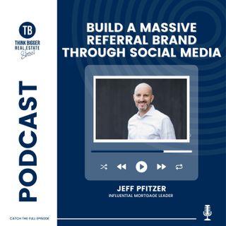 Build a Massive Referral Brand Through Social Media