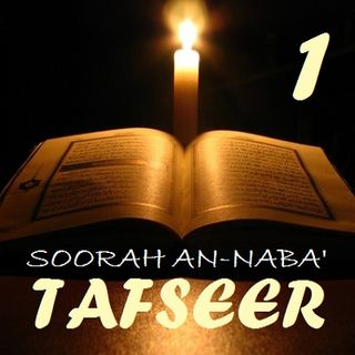 Soorah an-Naba' Part 1, Verses 1-2