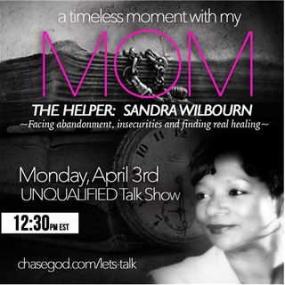 Me and Mom: Abandonment, Insecurities, Pain and REAL Healing.