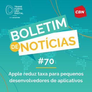 Transformação Digital CBN - Boletim de Notícias #70 - Apple reduz taxa para pequenos desenvolvedores de aplicativos