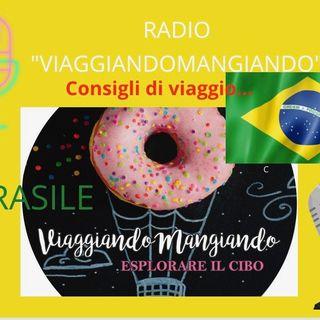 Radio Viaggiando Mangiando-  Consigli di viaggio, Brasile