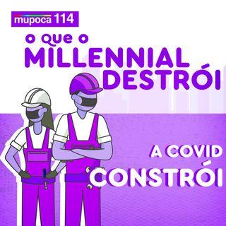 O que o millennial destrói, a Covid-19 constrói