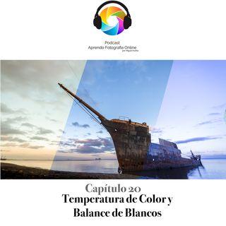 Capítulo 20 Podcast - Temperatura de Color y Balance de Blancos