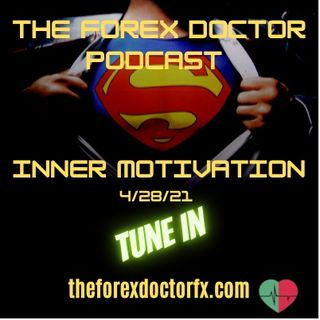 Episode 28 - The Forex Doctor Podcast 4/28/21